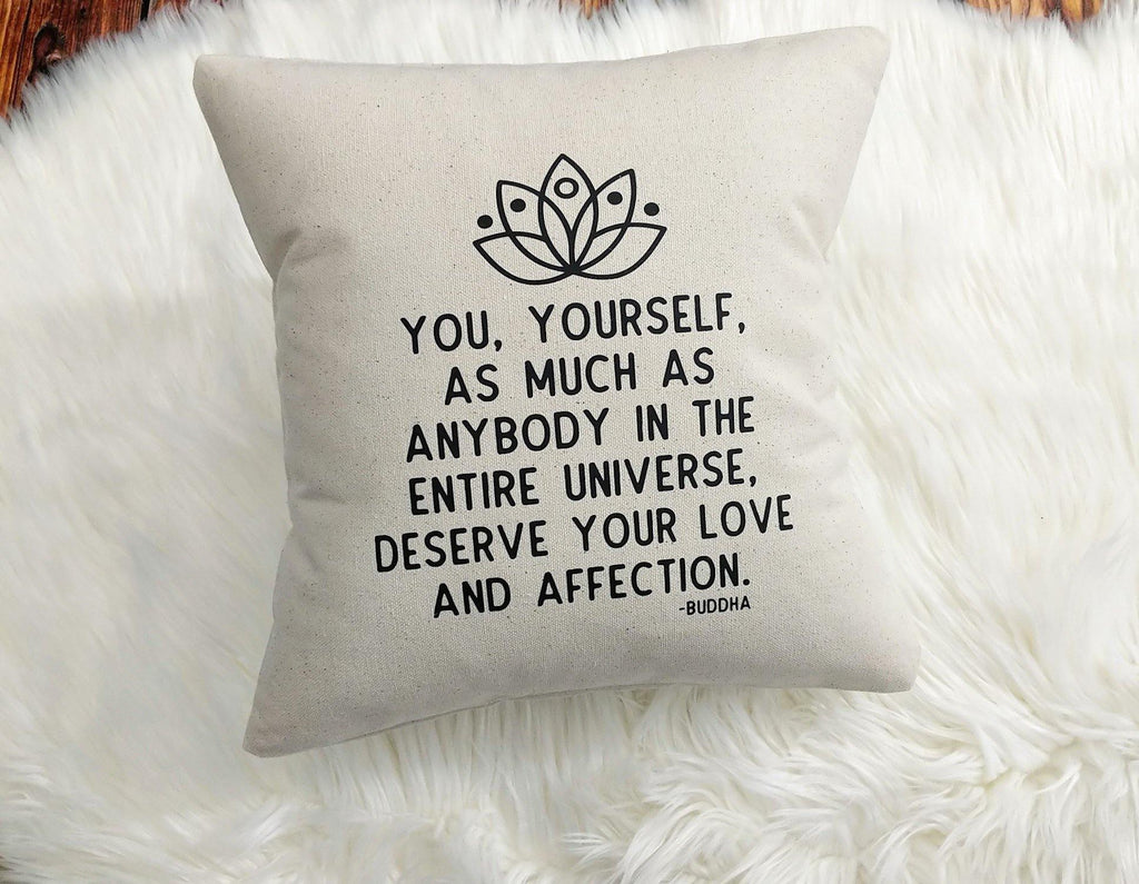 You Yourself As Much As Anybody Deserve Love Cotton Canvas Pillow