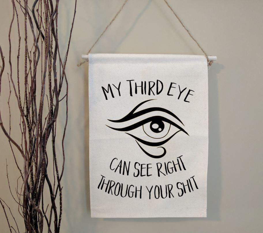 My Third Eye Can See Right Through Your Sh!t