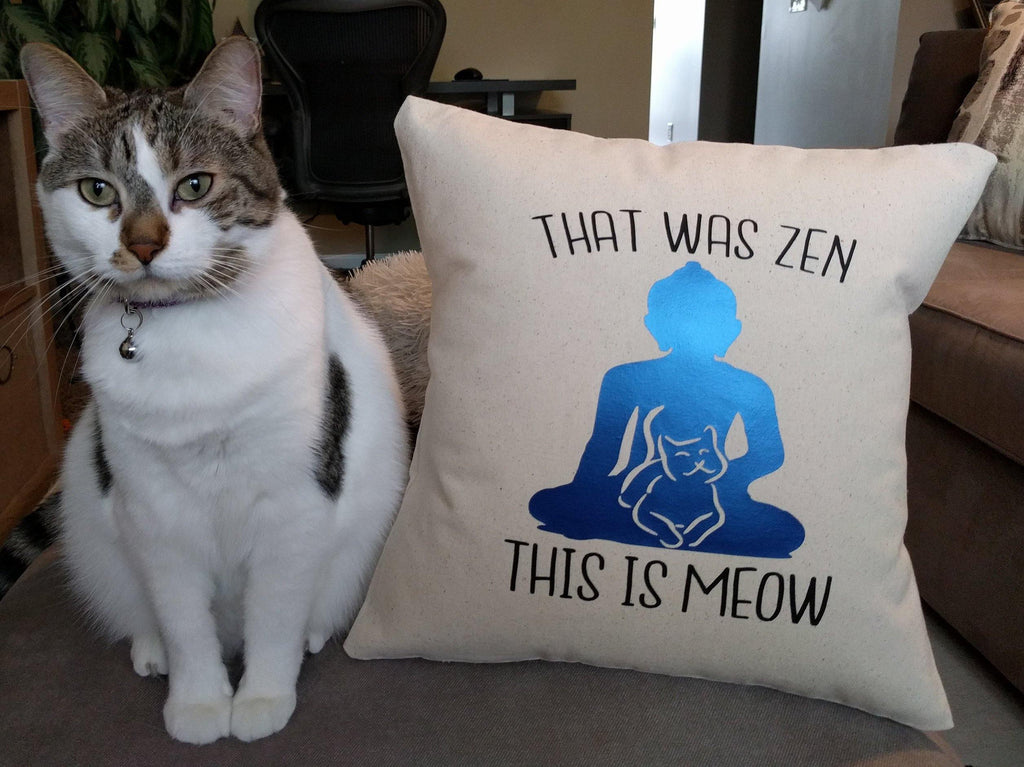 That Was Zen This Is Meow Cotton Canvas Natural Pillow