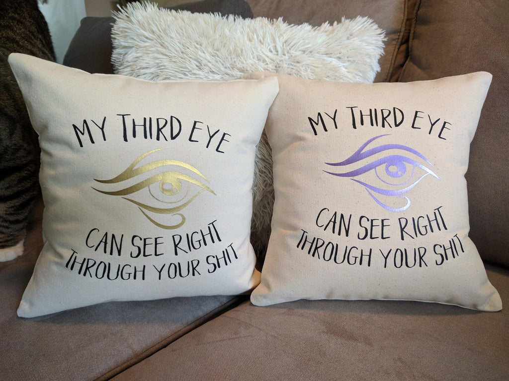 My Third Eye Can See Right Through Your Sh!t Cotton Canvas Natural Pillow