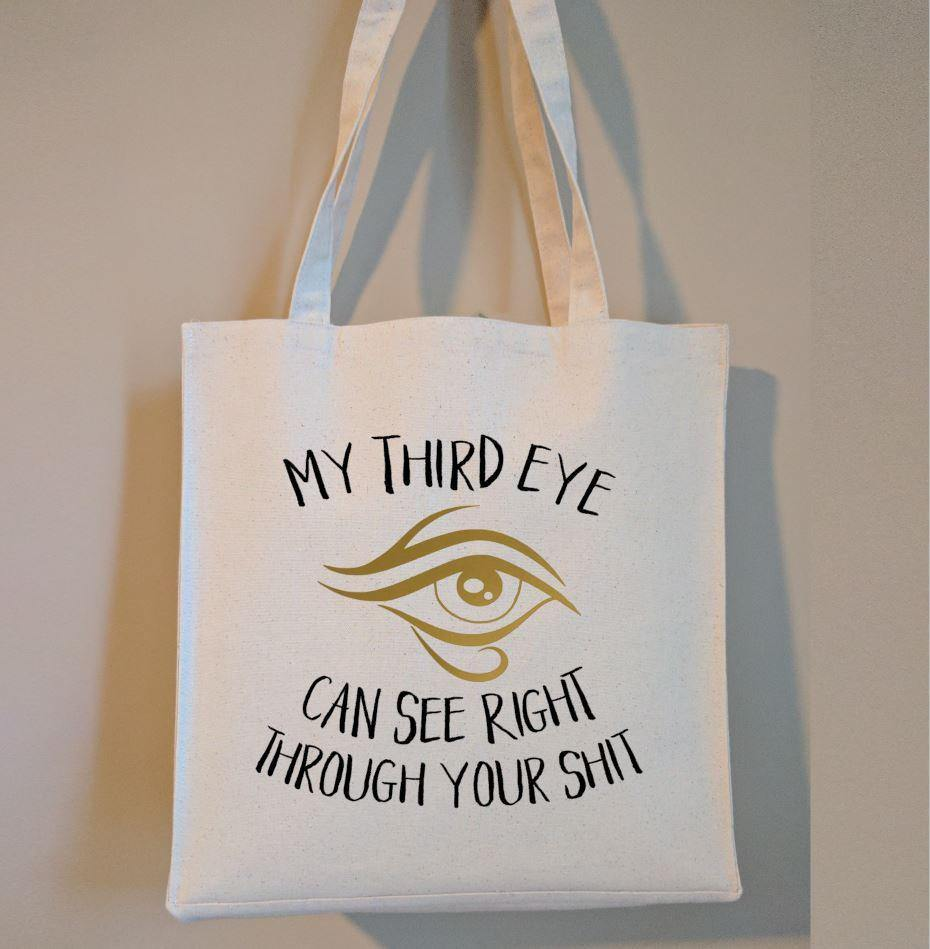 My Third Eye Can See Right Through Your Sh!t Cotton Canvas Market Bag