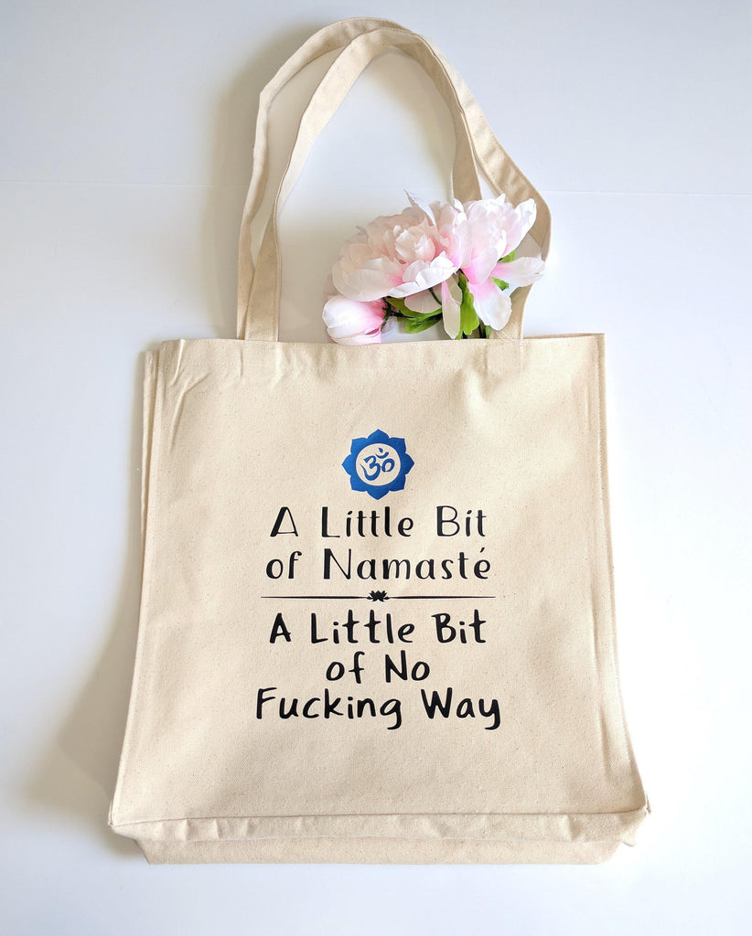 A Little Bit of Namaste A Little Bit of No Fucking Way Canvas Market Bag