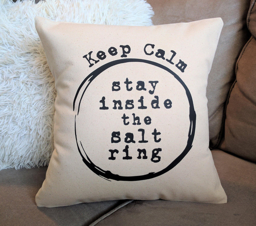 Keep Calm Stay Inside the Salt Ring Cotton Canvas Supernatural Pillow