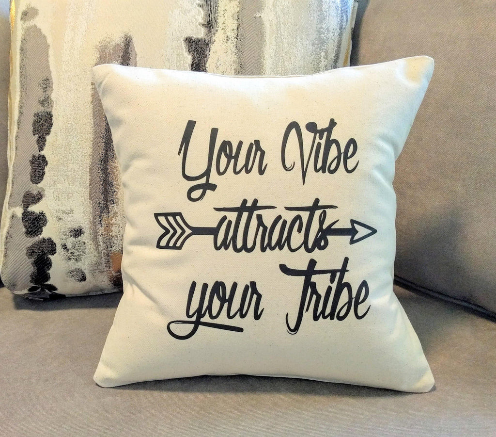 Your Vibe Attracts Your Tribe Cotton Canvas Natural Pillow