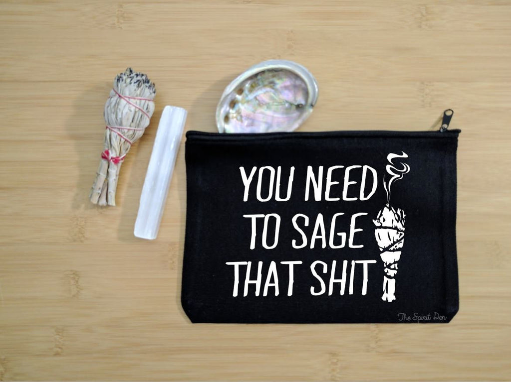 You Need To Sage That Sh!t Black Canvas Zipper Bag