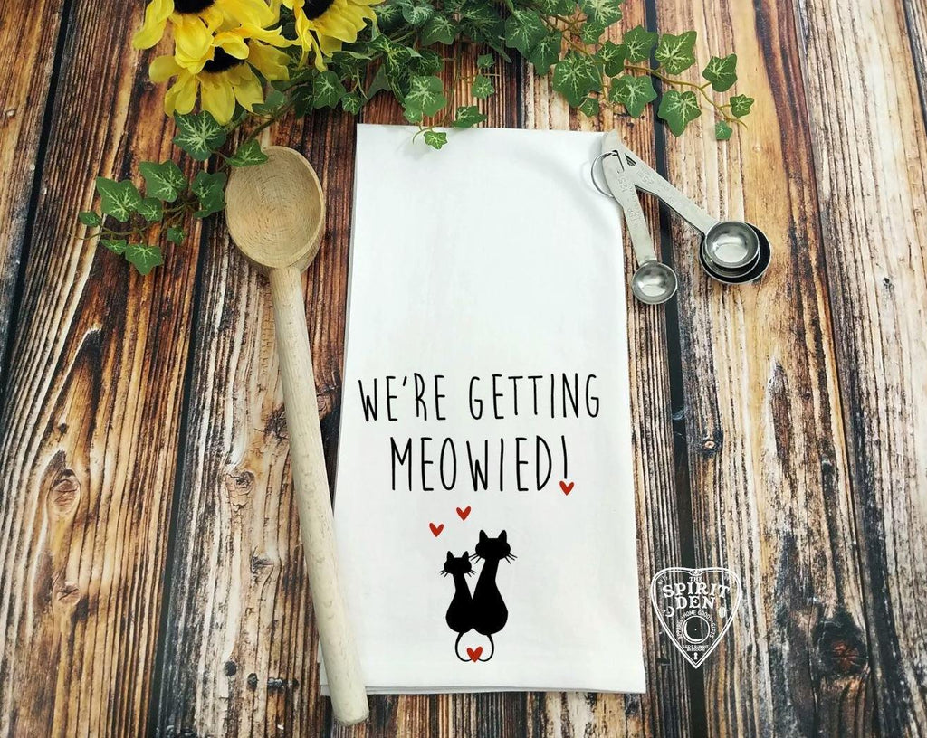 We're Getting Meowied! Cats Flour Sack Towel