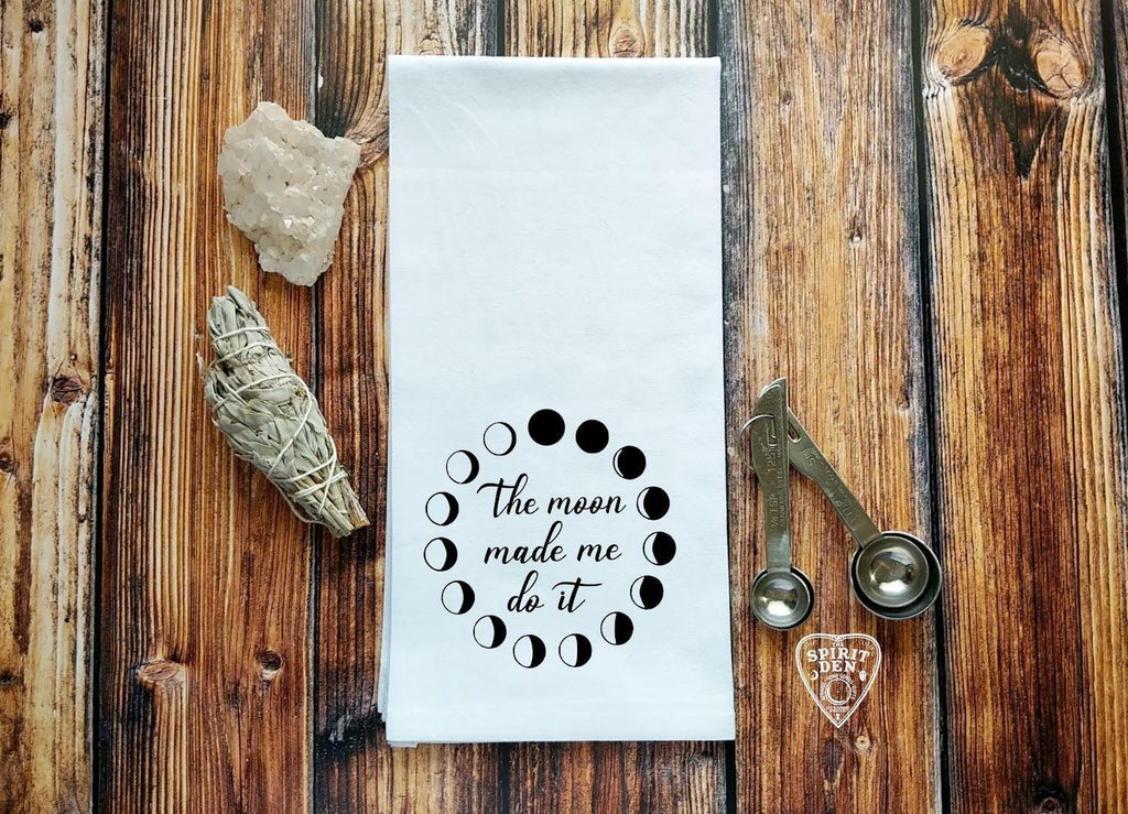 The Moon Made Me Do It Moon Phases Flour Sack Towel