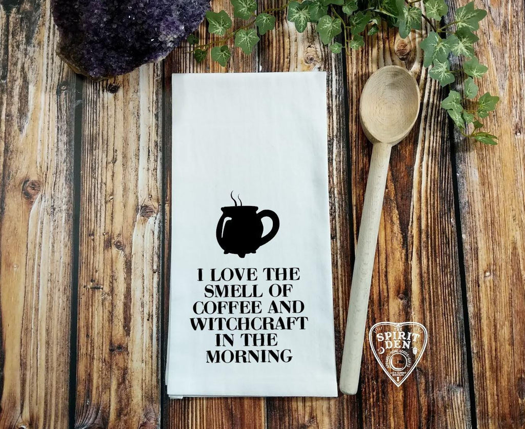 I Love the Smell of Coffee and Witchcraft in the Morning Flour Sack Towel