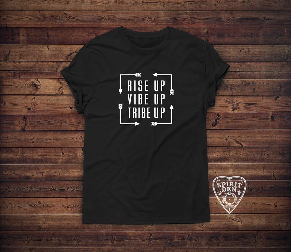 Rise Up Vibe Up Tribe Up T-Shirt