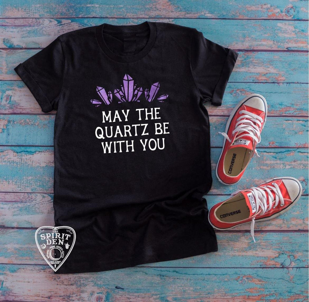May The Quartz Be With You Crystals T-Shirt Extended Sizes