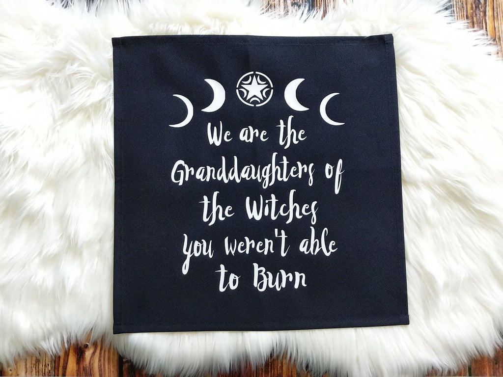 We Are The Granddaughters of The Witches You Weren't Able to Burn Altar Cloth