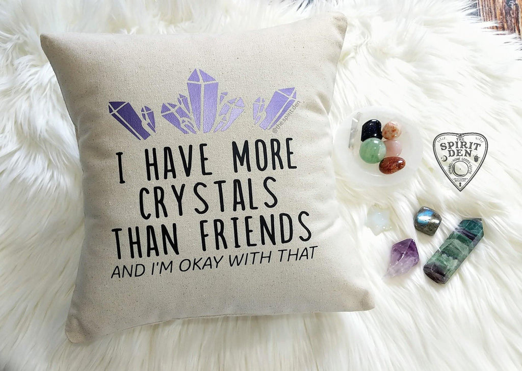 I Have More Crystals Than Friends Cotton Canvas Natural Pillow
