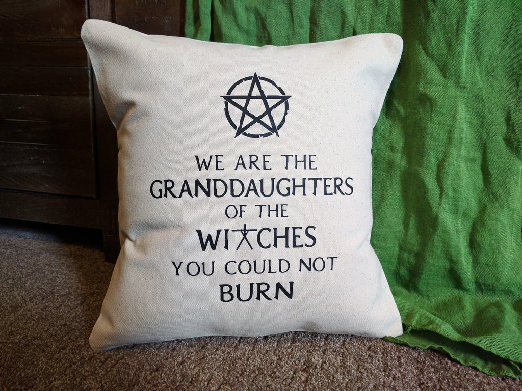 We are the Granddaughters of the Witches You Could Not Burn Cotton Canvas Natural Pillow