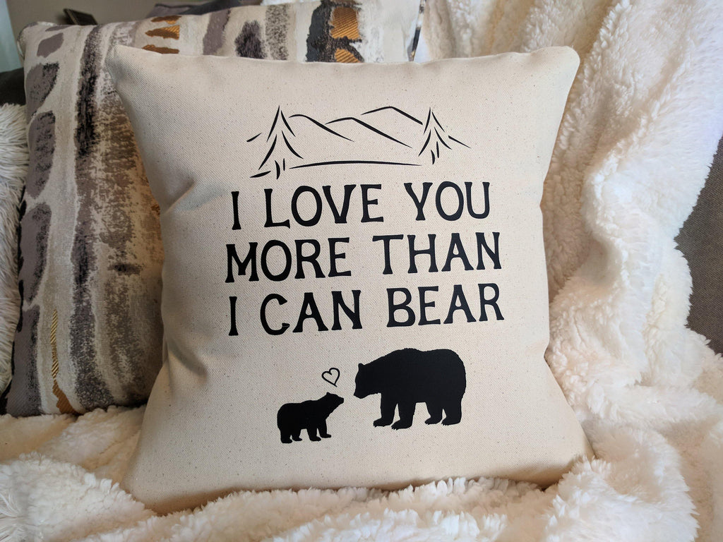 I Love You More Than I Can Bear Cotton Canvas Natural Pillow