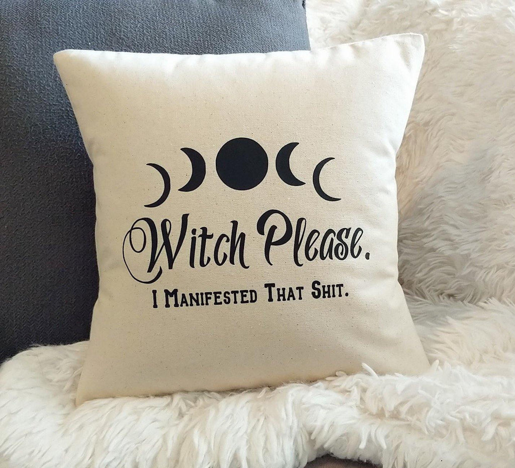Witch Please I Manifested That Sh!t Cotton Canvas Natural Pillow