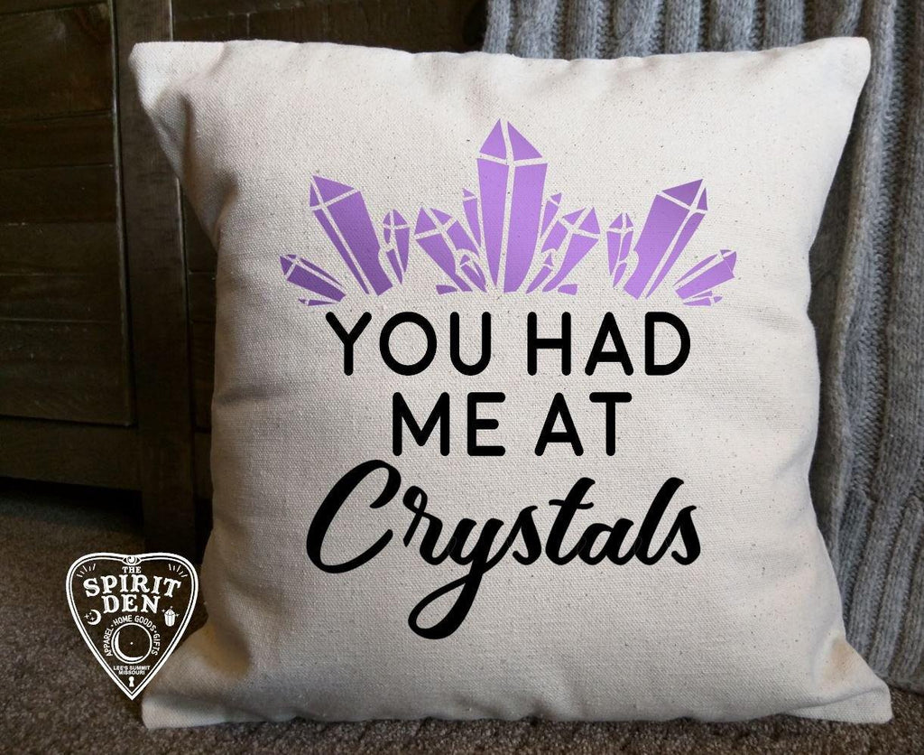 You Had Me At Crystals Cotton Canvas Natural Pillow