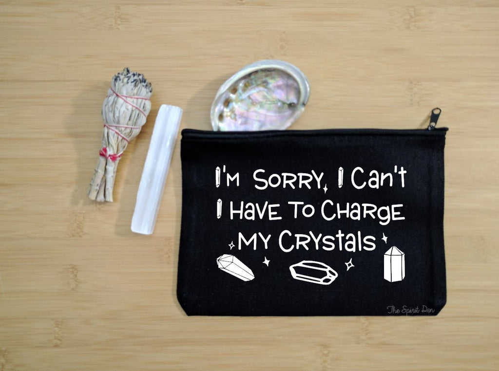 I'm Sorry I Can't I Have To Charge My Crystals Black Canvas Zipper Bag