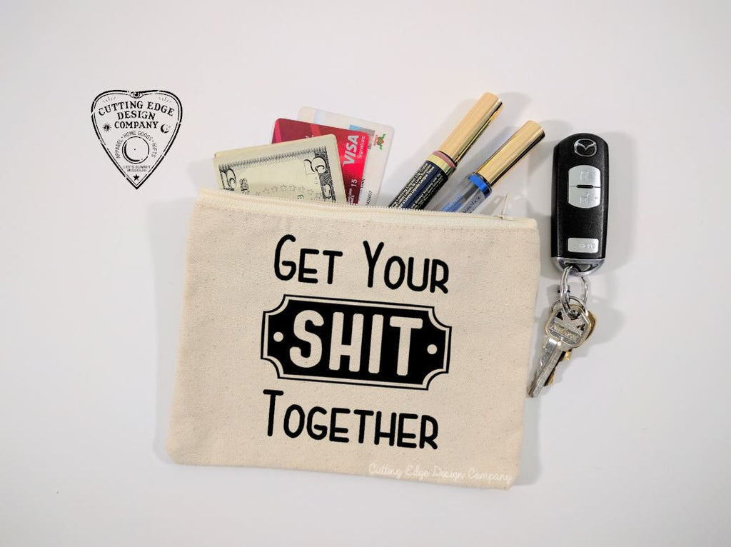 Get Your Sh!t Together Canvas Zipper Bag