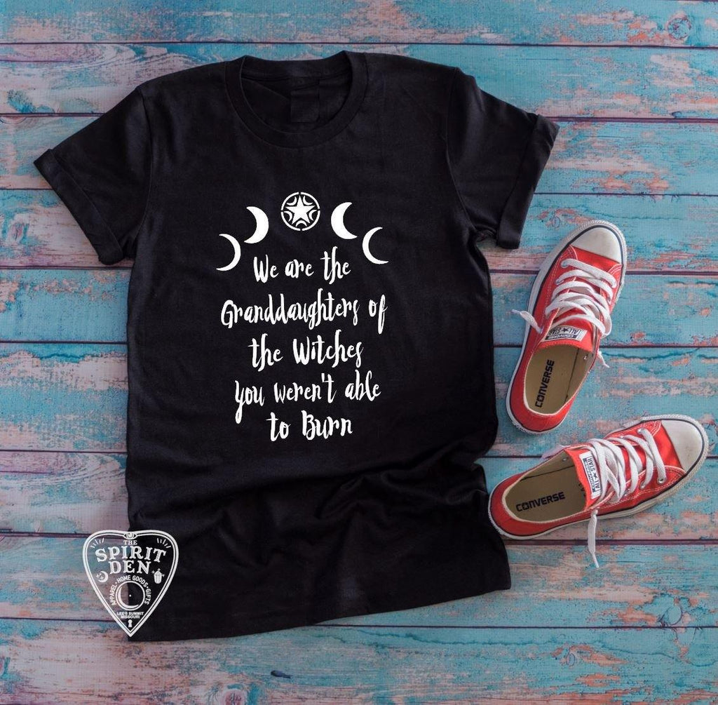 We are the Granddaughters of the Witches You Weren't Able to Burn T-Shirt Extended Sizes
