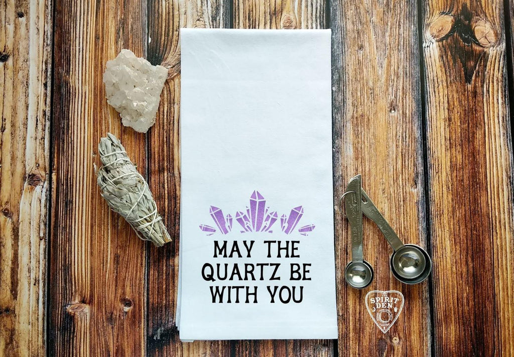 May The Quartz Be With You Flour Sack Towel