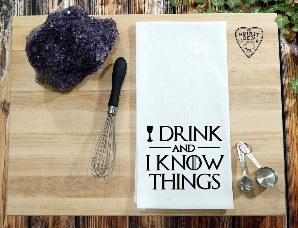 I Drink and I Know Things GOT Flour Sack Towel