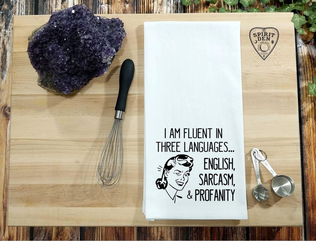 I'm Fluent in Three Languages English Sarcasm and Profanity Flour Sack Towel