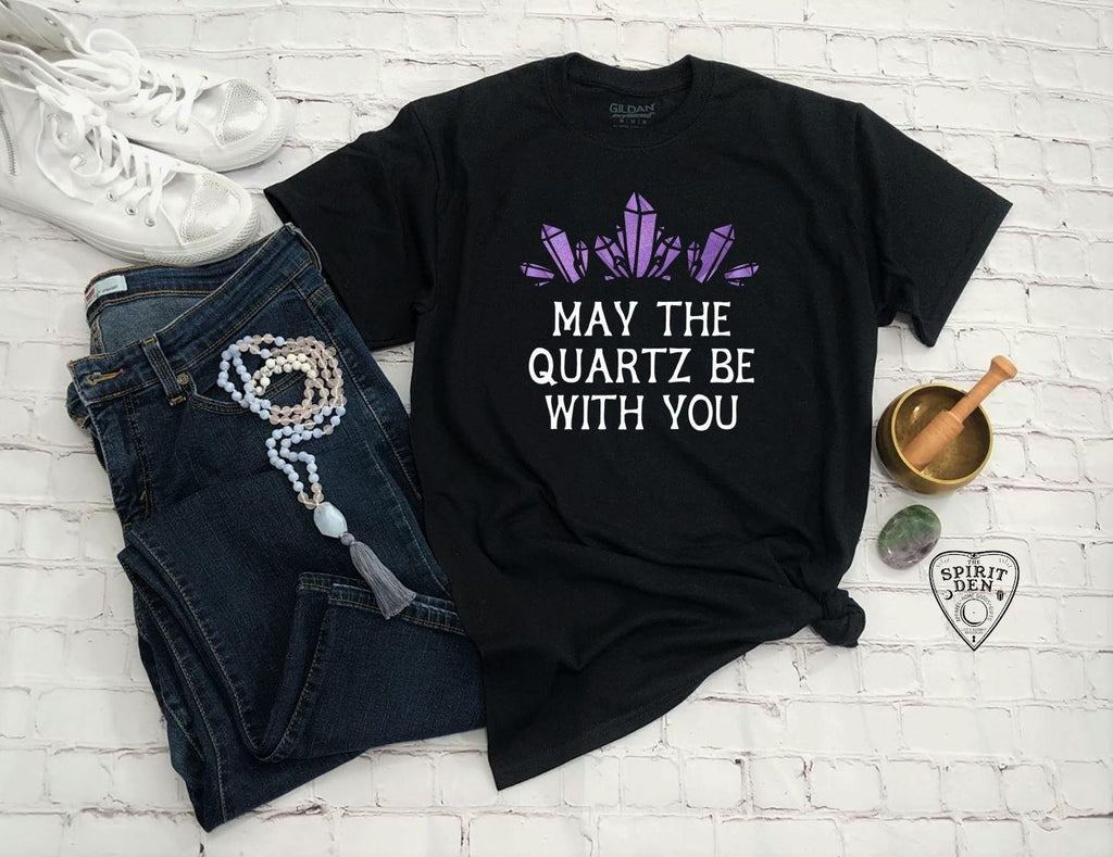 May The Quartz Be With You Crystals T-Shirt Extended Sizes - The Spirit Den