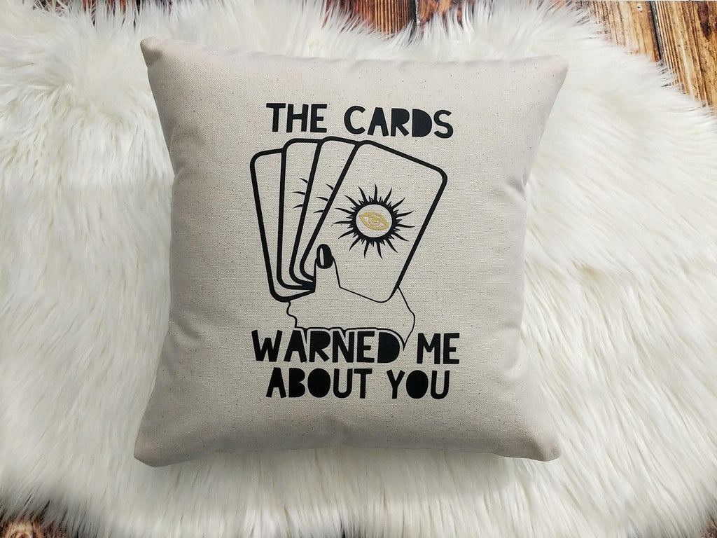 The Cards Warned Me About You Cotton Canvas Natural Pillow