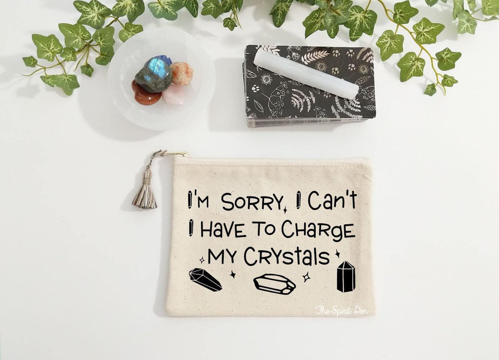 I'm Sorry I Can't I Have To Charge My Crystals Canvas Zipper Bag