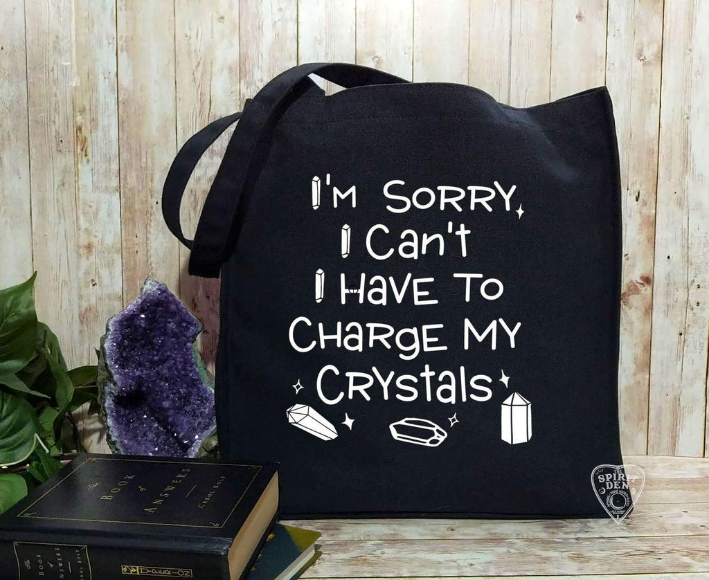 I'm Sorry I Can't I Have To Charge My Crystals Black Cotton Canvas Market Tote Bag