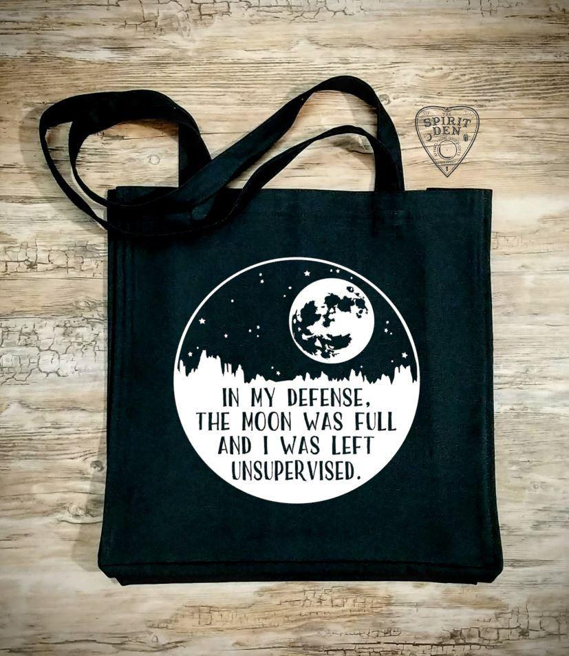 In My Defense The Moon Was Full And I Was Left Unsupervised Black Canvas Market Tote Bag
