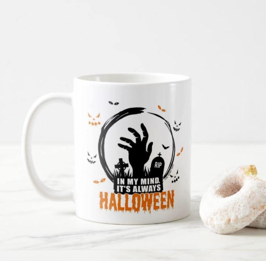 In My Mind It's Always Halloween White Mug