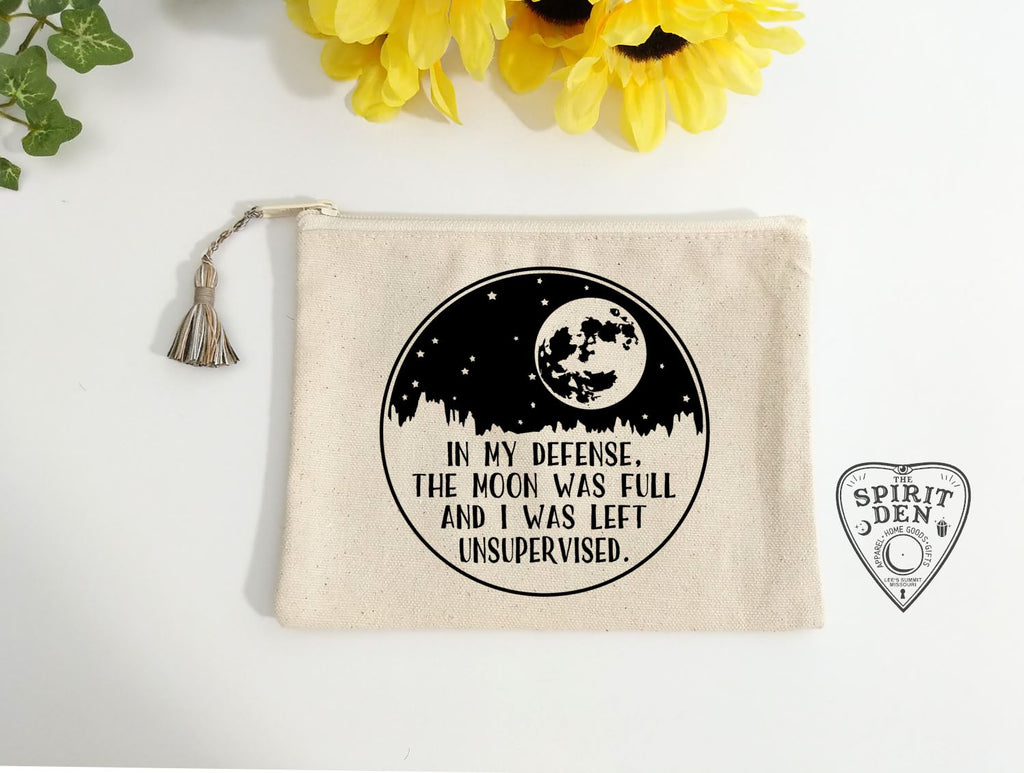 In My Defense The Moon Was Full & I Was Left Unsupervised Canvas Zipper Bag