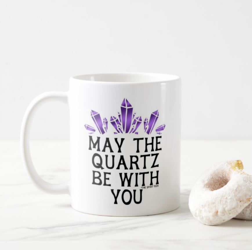 May The Quartz Be With You Mug