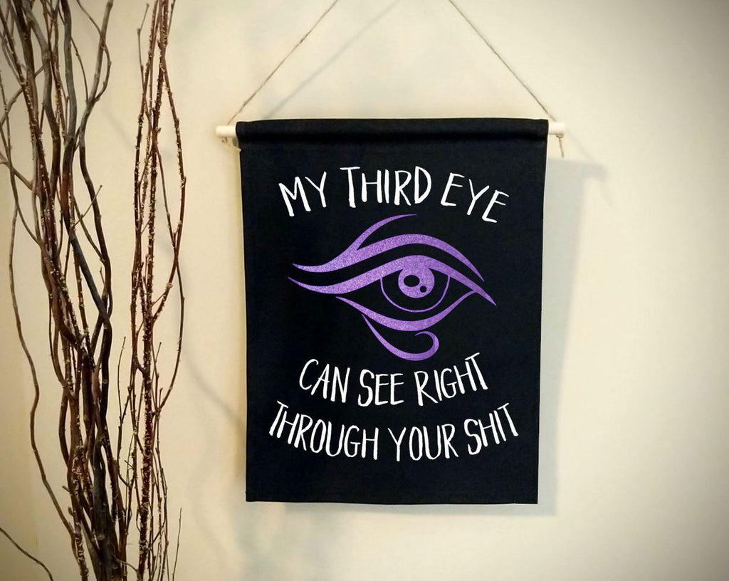 My Third Eye Can See Right Through Your Shit (Purple Eye) Black Wall Banner - The Spirit Den