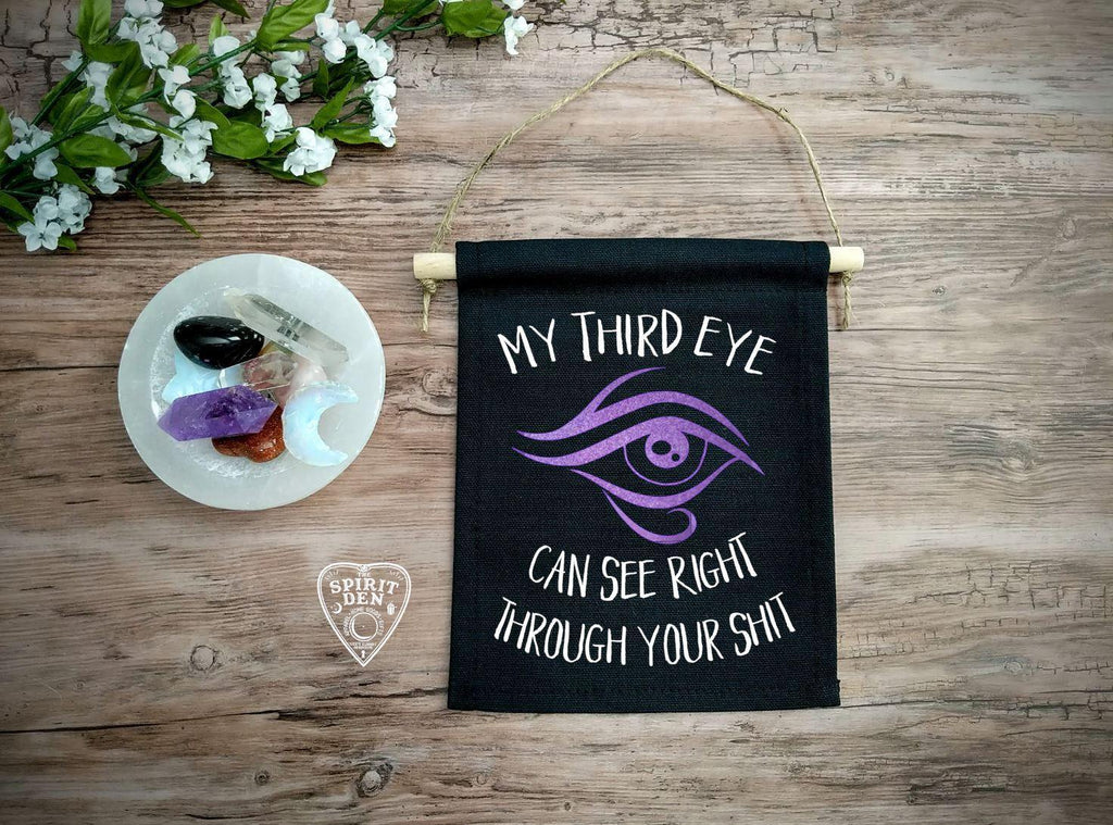 My Third Eye Can See Right Through Your Shit Black Wall Banner