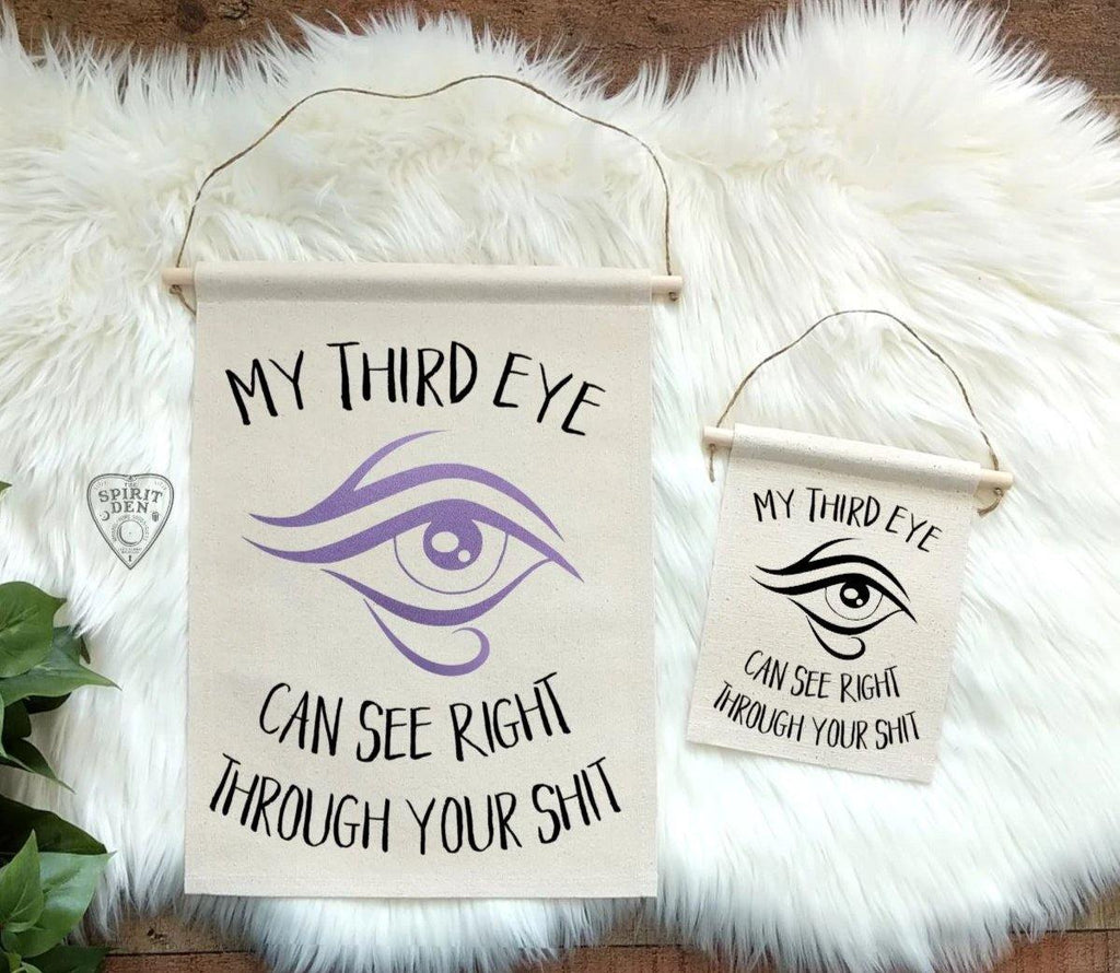 My Third Eye Can See Right Through Your Shit Canvas Wall Banner - The Spirit Den
