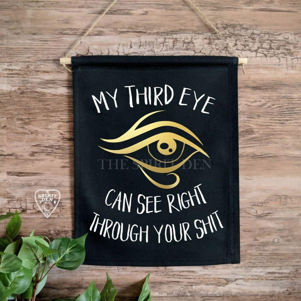 My Third Eye Can See Right Through Your Shit (Gold Eye) Black Wall Banner