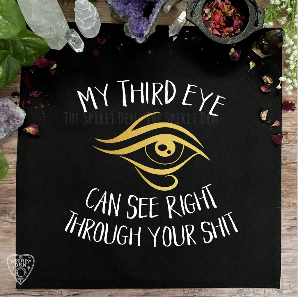 My Third Eye Can See Right Through Your Shit Altar Cloth