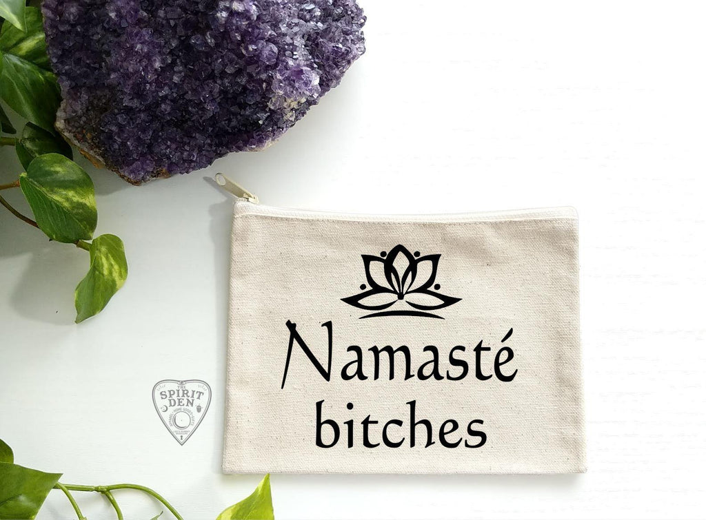 Namaste Bitches Canvas Zip Bag