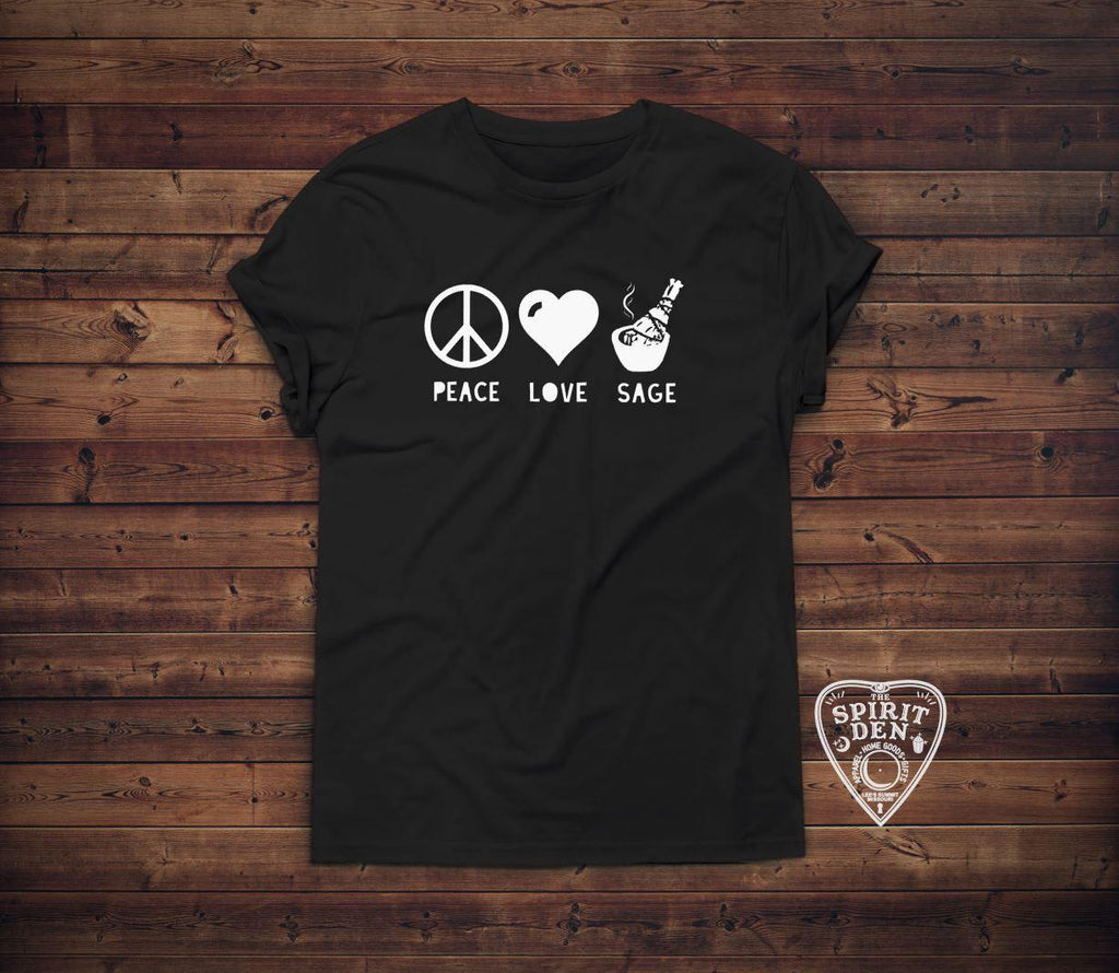 Peace Love Sage T-Shirt