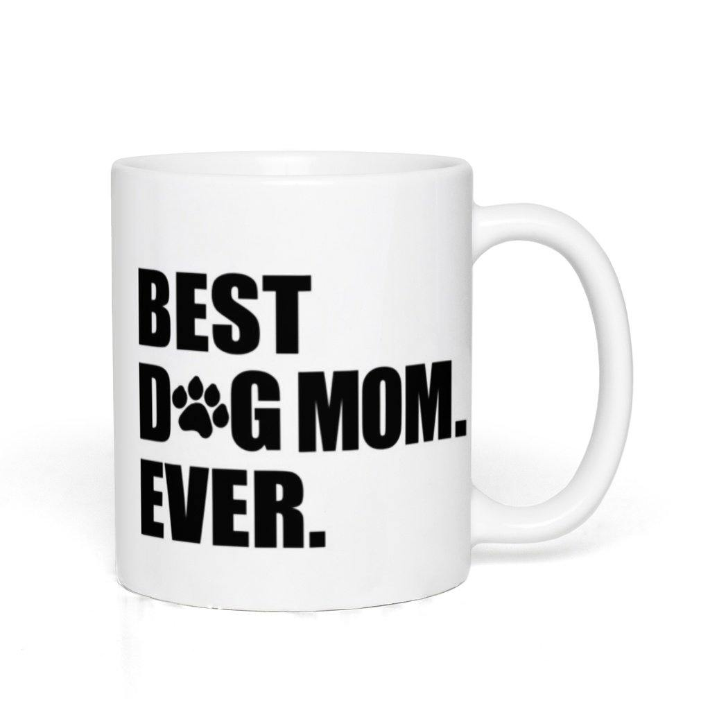 Best Dog Mom Ever White Mug