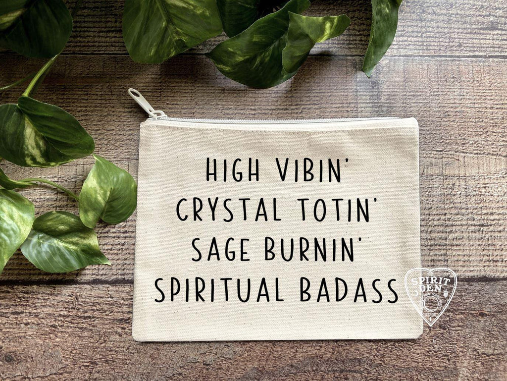 High Vibin Crystal Totin Sage Burnin Spiritual Badass Canvas Zipper Bag
