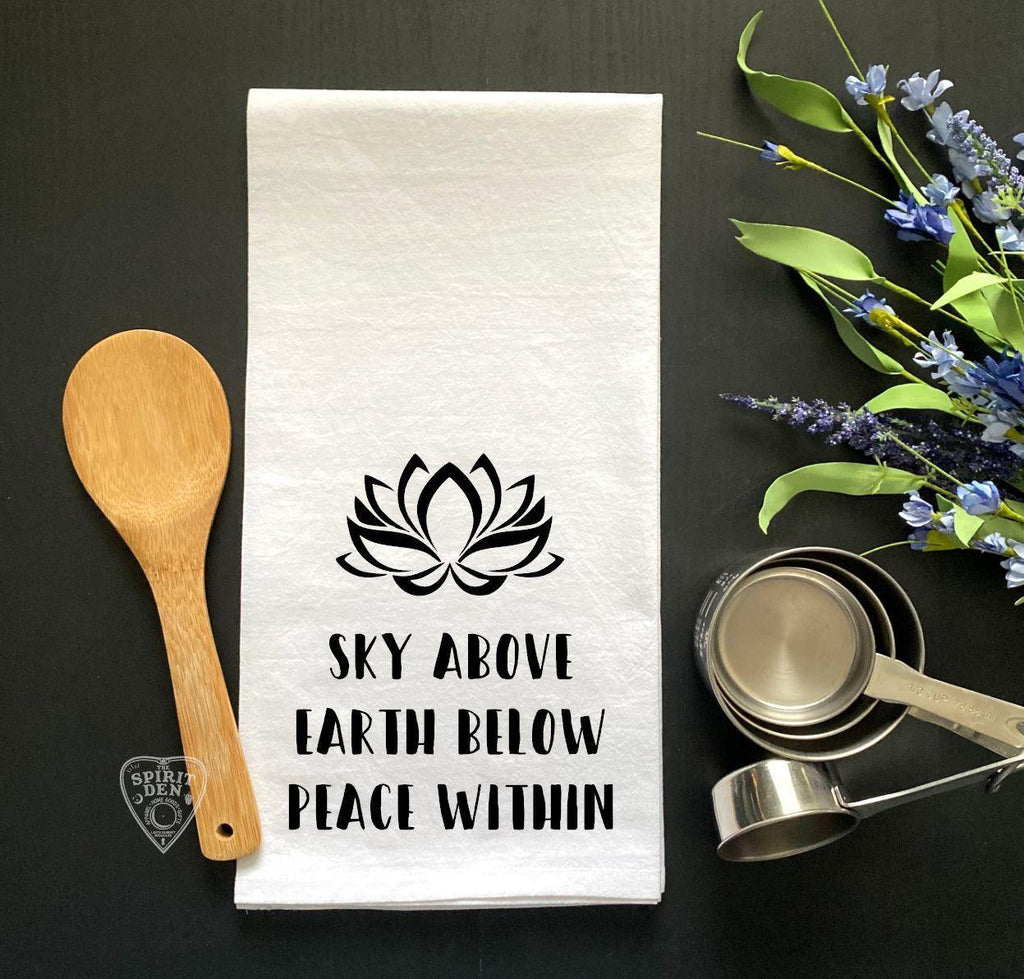 Sky Above Earth Below Peace Within Flour Sack Towel