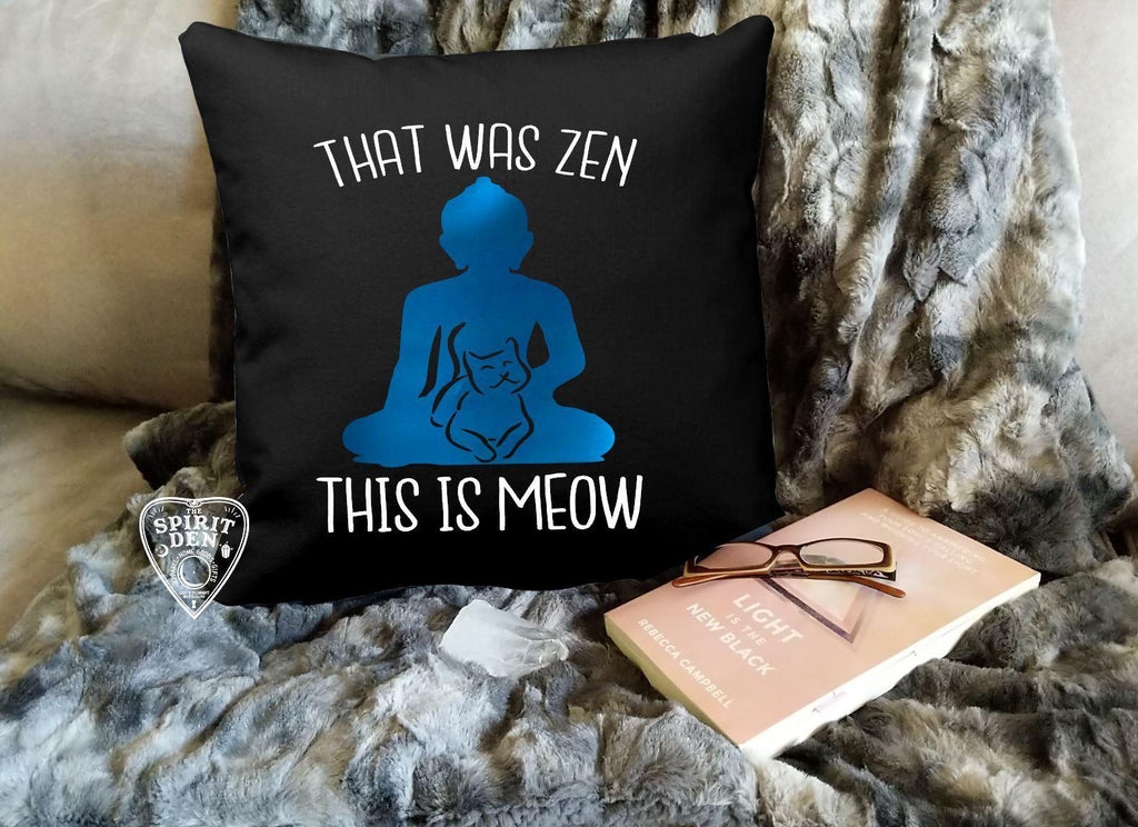 That Was Zen This Is Meow Black Cotton Pillow