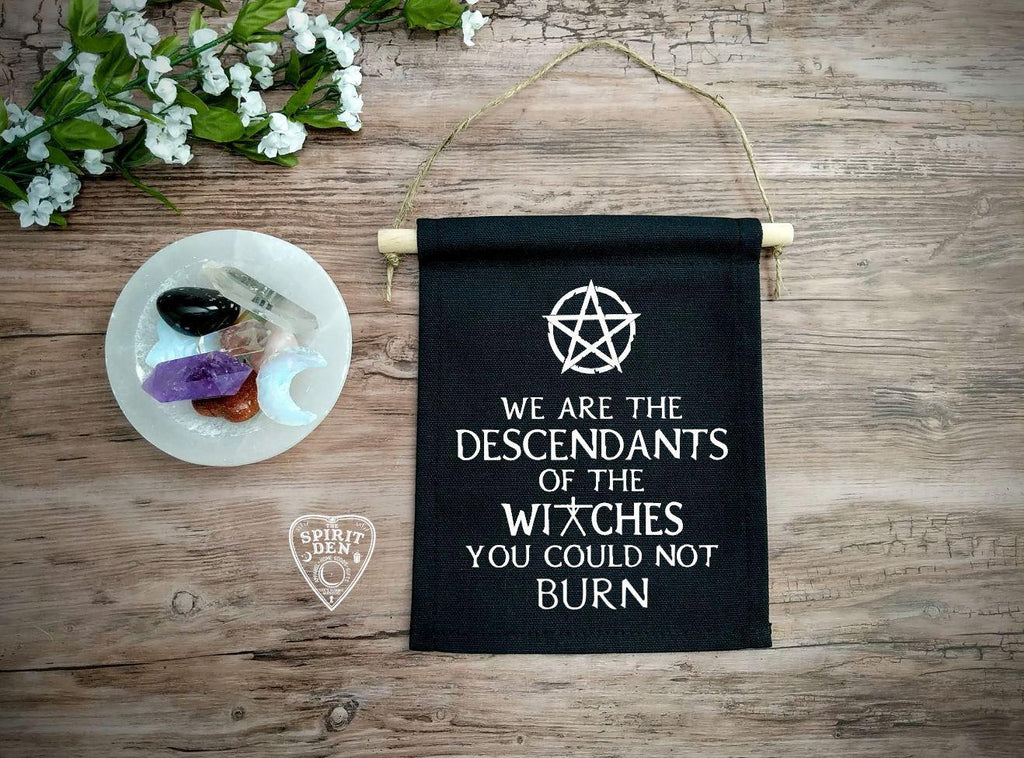 We are the Descendants of the Witches You Could Not Burn Black Canvas Banner