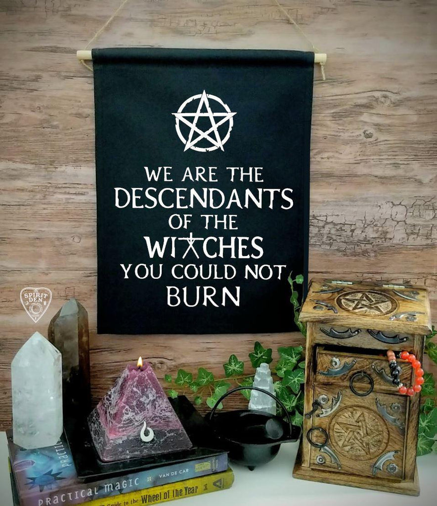 We are the Descendants of the Witches You Could Not Burn Black Canvas Banner - The Spirit Den