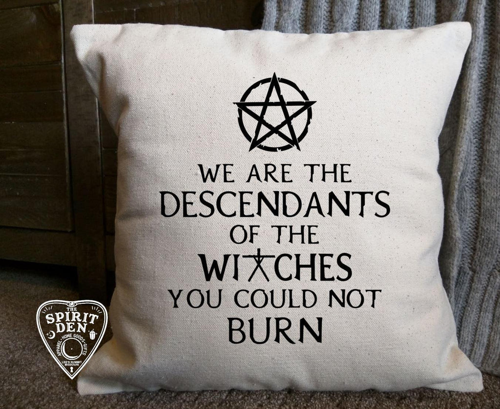 We are the Descendants of the Witches You Could Not Burn Cotton Natural Pillow  | Pillow Cover