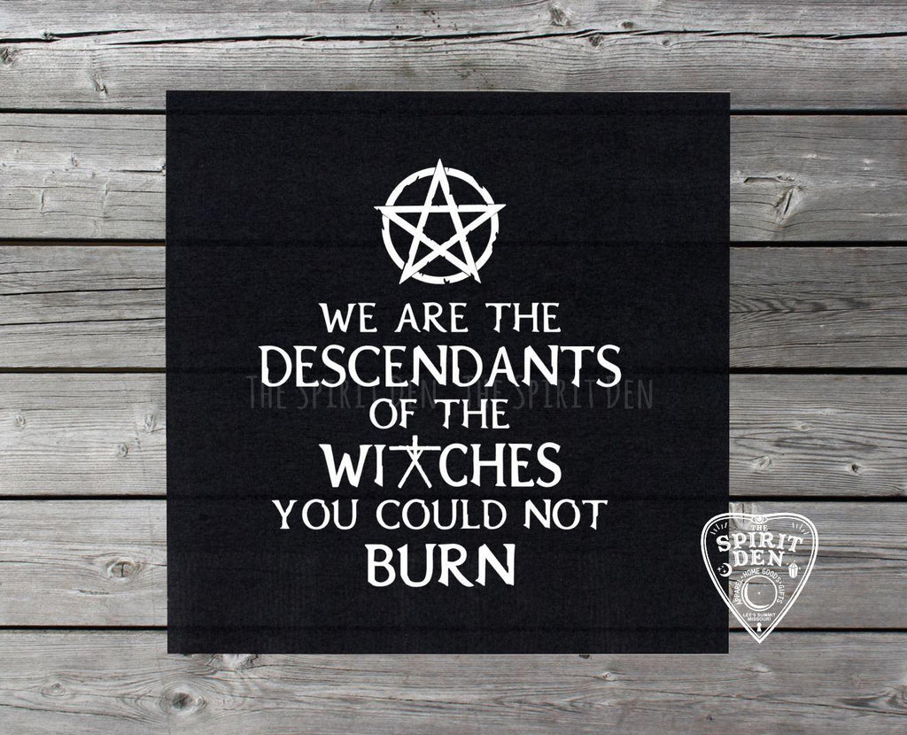 We Are The Descendants of The Witches You Could Not Burn Altar Cloth - The Spirit Den