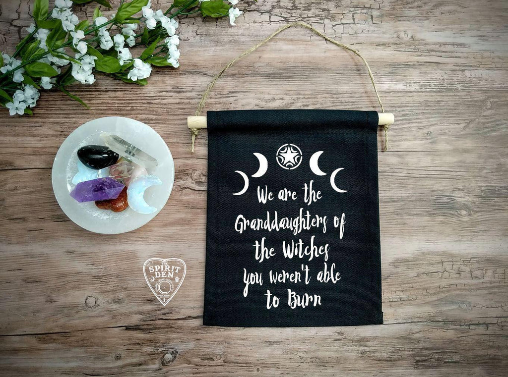 We are the Granddaughters of the Witches You Weren't Able To Burn Black Canvas Banner